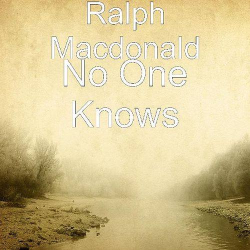 Play & Download No One Knows by Ralph MacDonald (Jazz) | Napster