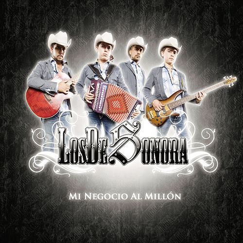 Play & Download Mi Negocio Al Millón by Los De Sonora | Napster