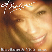 Play & Download Enséñame A Vivir (Dance Remix) by Thalía | Napster