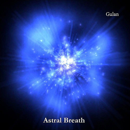 Play & Download Astral Breath by Gulan   Napster