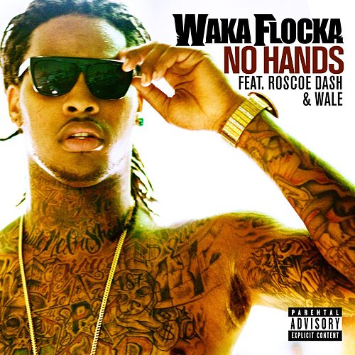 Play & Download No Hands [feat. Roscoe Dash and Wale] by Waka Flocka Flame | Napster