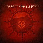 Dust For Life by Dust For Life