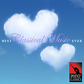 Best Classical Music Ever by Various Artists