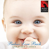 Babies Love Bach and Other Classics by Various Artists