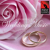 Perfect Wedding Music by Various Artists