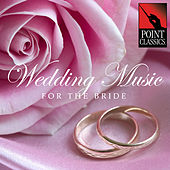 Play & Download Wedding Music for the Bride by Various Artists | Napster