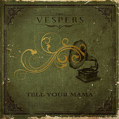 Play & Download Tell Your Mama by VESPERS | Napster