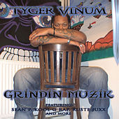 Grindin Muzik by Tyger Vinum