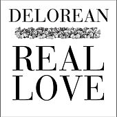 Play & Download Real Love by Delorean | Napster