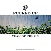 Play & Download Year Of The Ox by F*cked Up | Napster