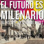 El Futuro Es Milenario by Aleks Syntek