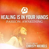 Play & Download Healing Is In Your Hands (Radio Version) by Christy Nockels | Napster