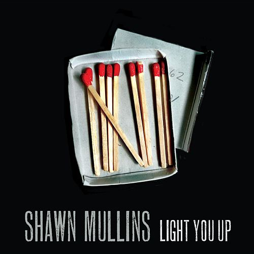 Play & Download Light You Up by Shawn Mullins | Napster