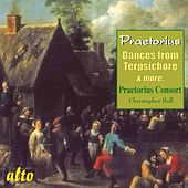 Praetorius: Dances from Terpsichore, etc. by The Praetorius Consort