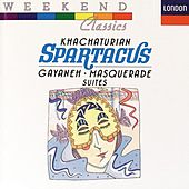 Play & Download Khachaturian: Spartacus/Gayaneh/Masquerade by Various Artists | Napster