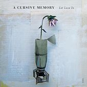 Play & Download Let Love In by A Cursive Memory | Napster