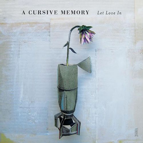 Let Love In by A Cursive Memory