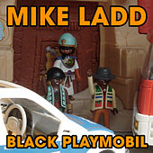 Black Playmobil by Mike Ladd