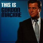 This Is Gordon MacRae de Gordon MacRae