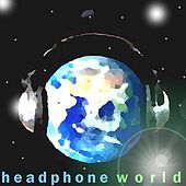 Play & Download Headphone World by Various Artists | Napster