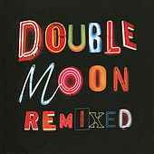 Doublemoon Remixed von Various Artists