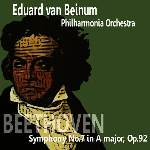Play & Download Beethoven: Symphony No. 7 in A Major by Philharmonia Orchestra | Napster