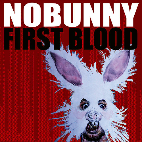 First Blood by Nobunny