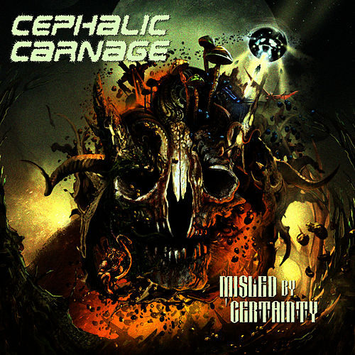 Play & Download Misled by Certainty by Cephalic Carnage | Napster