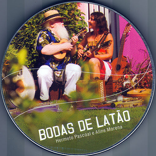 Play & Download Bodas de Latão by Hermeto Pascoal | Napster