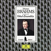 Play & Download Brahms Edition: Vocal Ensembles by Various Artists | Napster