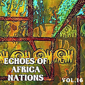 Echoes of Afrikan Nations Vol. 16 by Various Artists