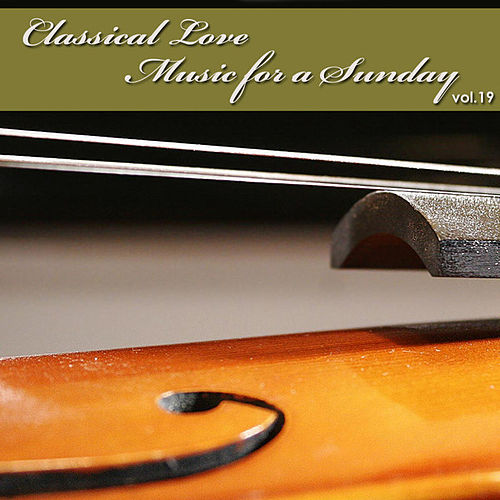 Play & Download Classical Love - Music for a Sunday Vol 19 by The Tchaikovsky Symphony Orchestra | Napster