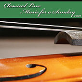 Play & Download Classical Love - Music for a Sunday Vol 29 by Various Artists | Napster