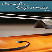 Classical Love - Music for a Sunday Vol 18 by Armonie Symphony Orchestra