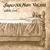 Play & Download Vol. XIII, White Bed by Super XX Man   Napster