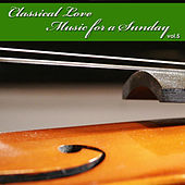 Play & Download Classical Love - Music for a Sunday Vol 5 by Various Artists | Napster