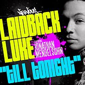 Till Tonight by Laidback Luke