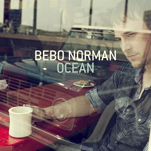 Play & Download Ocean by Bebo Norman | Napster