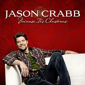 Play & Download Because It's Christmas by Jason Crabb | Napster