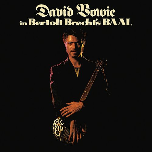 Play & Download In Bertolt Brecht's Baal by David Bowie | Napster