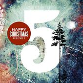Play & Download Happy Christmas Vol. 5 by Various Artists | Napster
