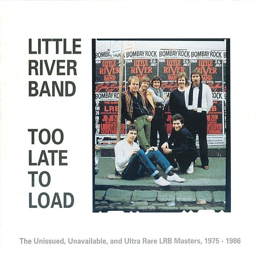 Play & Download Too Late To Load (2010 Version) by Little River Band | Napster