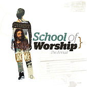 Play & Download Christ In Me - The Annual by The School of Worship | Napster