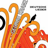 Play & Download Deutsche Lieder by George Kranz | Napster