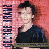 Play & Download Din Daa Daa (The Album) by George Kranz | Napster