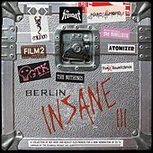 Play & Download Berlin Insane III by Various Artists | Napster