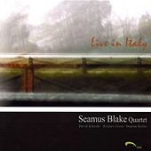 Play & Download Live In Italy by Seamus Blake Quartet | Napster