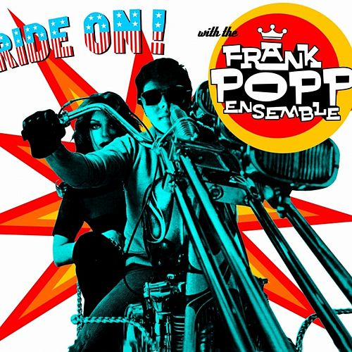 Play & Download Ride On! by Frank Popp Ensemble | Napster