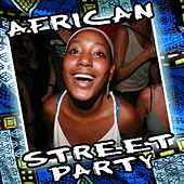 Play & Download African Street Party by African Tribal Orchestra | Napster