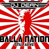 Balla Nation Still Alive by DJ Dean
